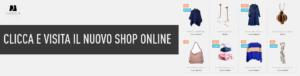 Visita il nuovo shop online